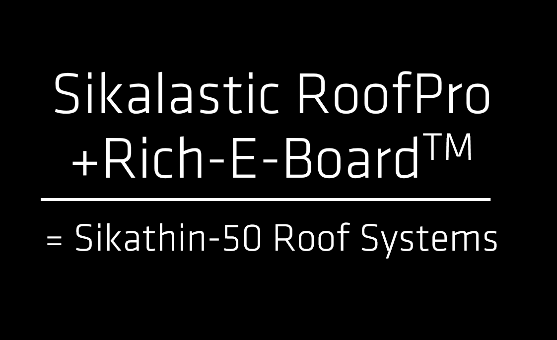 text image:Sikalastic roofpro and richboard equals Sikathin R50 roof systems